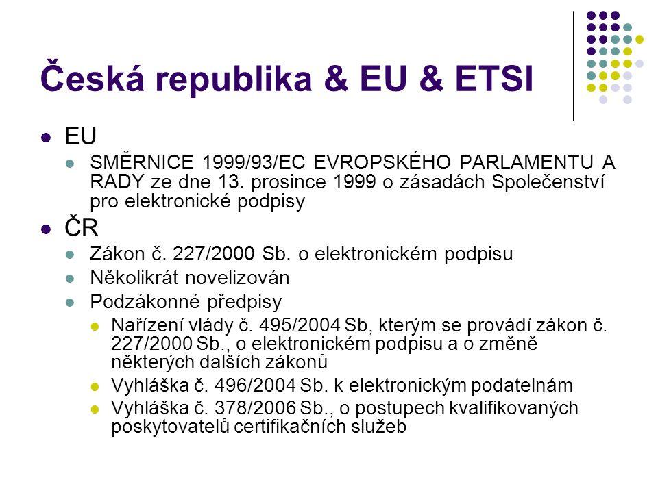 Česká republika & EU & ETSI EU SMĚRNICE 1999/93/EC EVROPSKÉHO PARLAMENTU A RADY ze dne 13.