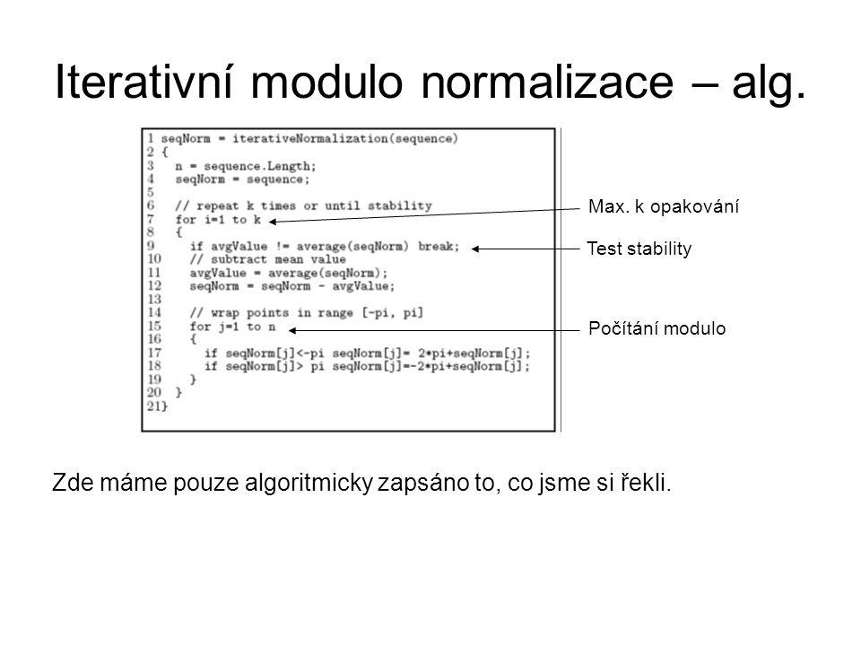 Iterativní modulo normalizace – alg. Zde máme pouze algoritmicky zapsáno to, co jsme si řekli. Test stability Max. k opakování Počítání modulo