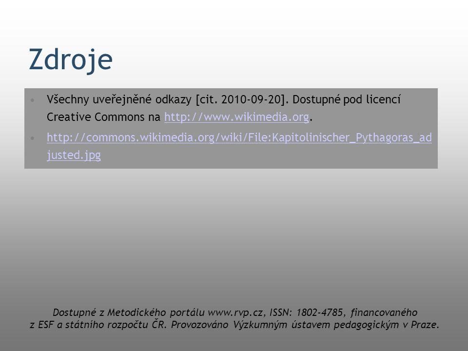 Zdroje Všechny uveřejněné odkazy [cit. 2010-09-20]. Dostupné pod licencí Creative Commons na http://www.wikimedia.org.http://www.wikimedia.org http://