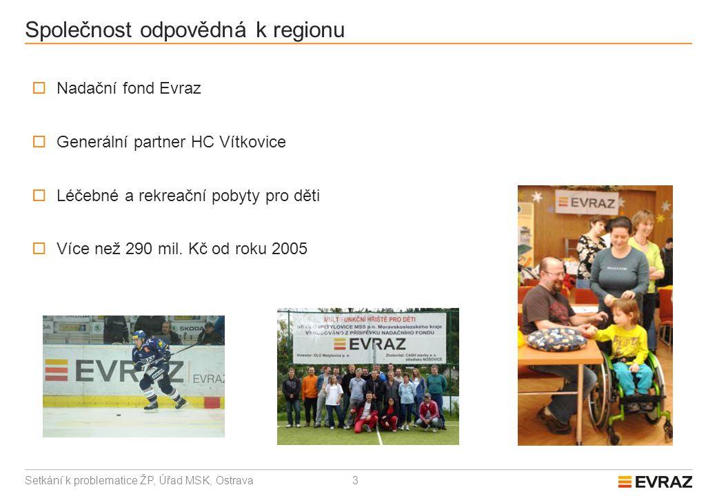 4 Společnost odpovědná ke svým zaměstnancům Setkání k problematice ŽP, Úřad MSK, Ostrava  Důraz na bezpečnost práce  Zlepšení pracovního prostředí  Programy pro vzdělávání zaměstnanců  Programy pro absolventy škol