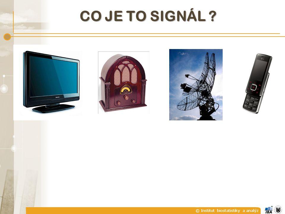 © Institut biostatistiky a analýz CO JE TO SIGNÁL