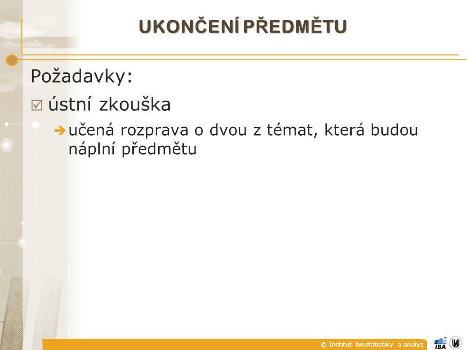 © Institut biostatistiky a analýz JAK ELIMINOVAT JEDNOTLIVÉ SLO Ž KY.