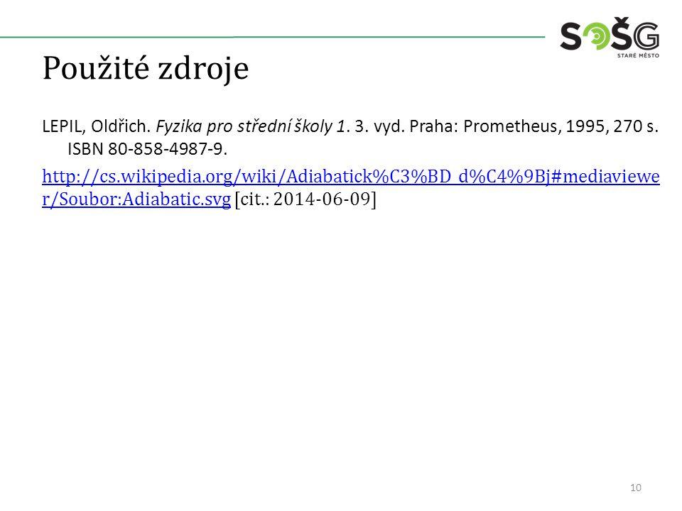 Použité zdroje LEPIL, Oldřich.Fyzika pro střední školy 1.