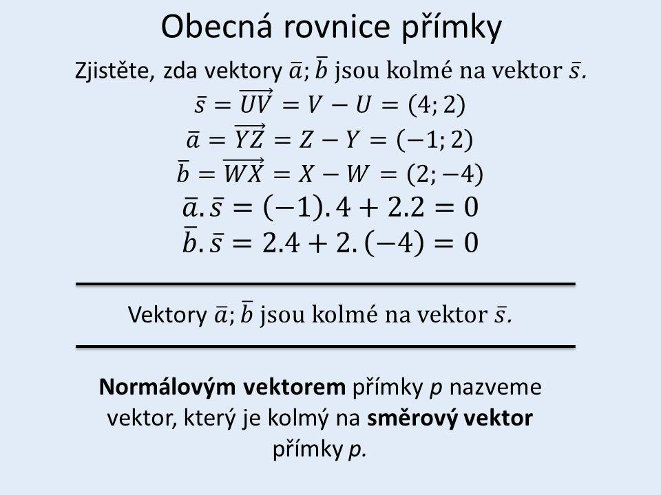 Normálovým vektorem přímky p nazveme vektor, který je kolmý na směrový vektor přímky p.