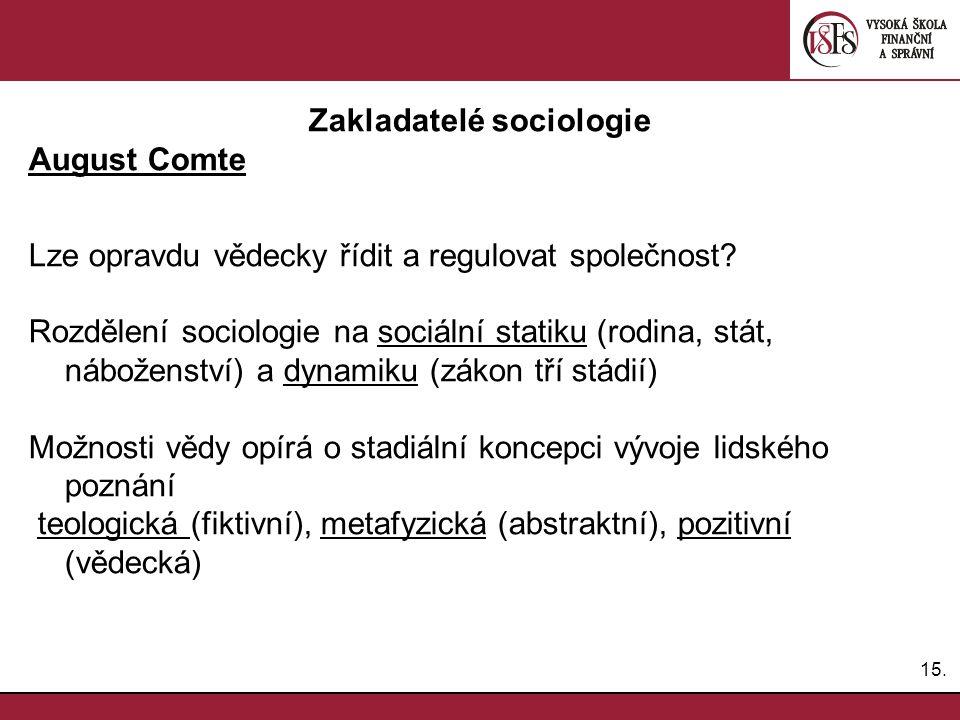 16.Zakladatelé sociologie E.