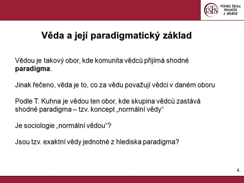 5.5.Paradigma v sociologii Jak rozumět pojmu paradigma.