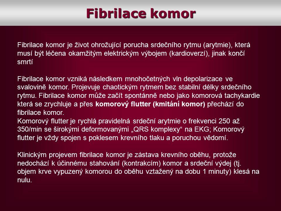 Fibrilace komor Fibrilace komor je život ohrožující porucha srdečního rytmu (arytmie), která musí být léčena okamžitým elektrickým výbojem (kardioverz