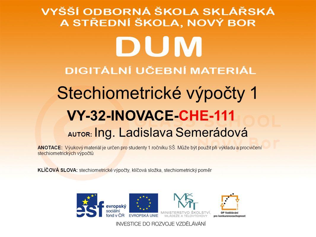 AUTOR: Ing. Ladislava Semerádová ANOTACE: Výukový materiál je určen pro studenty 1.ročníku SŠ.