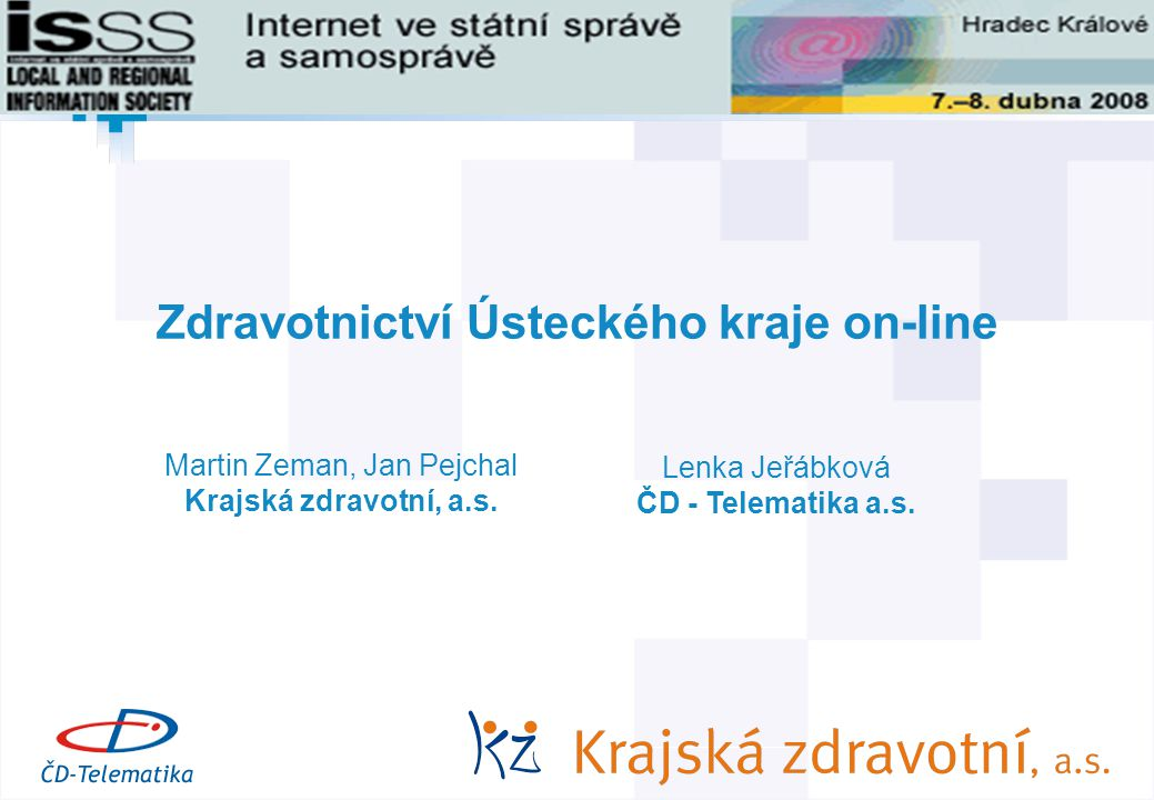 1 © AGIT AB IT Projekt roku 2007 Zdravotnictví Ústeckého kraje on-line Lenka Jeřábková ČD - Telematika a.s. Martin Zeman, Jan Pejchal Krajská zdravotn
