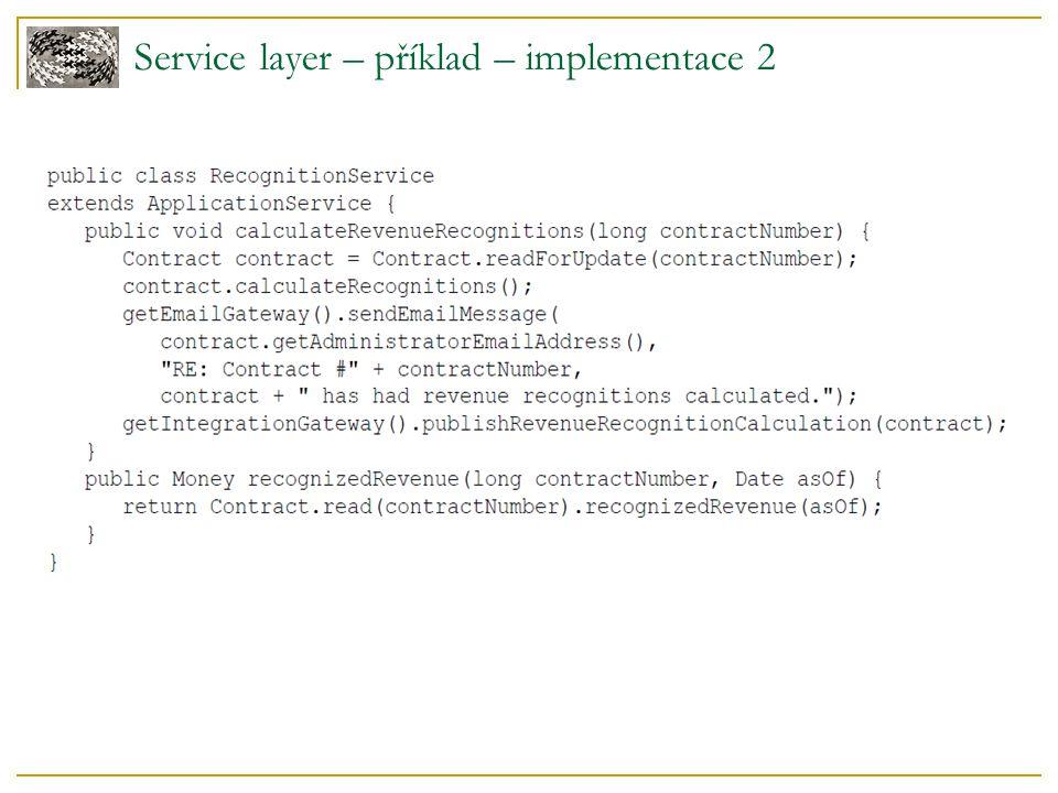 Service layer – použití a problémy Použití.
