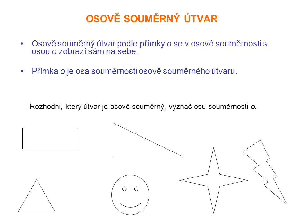 Rozhodni, který útvar je středově souměrný a který osově souměrný ( najdi osu o, střed S ).