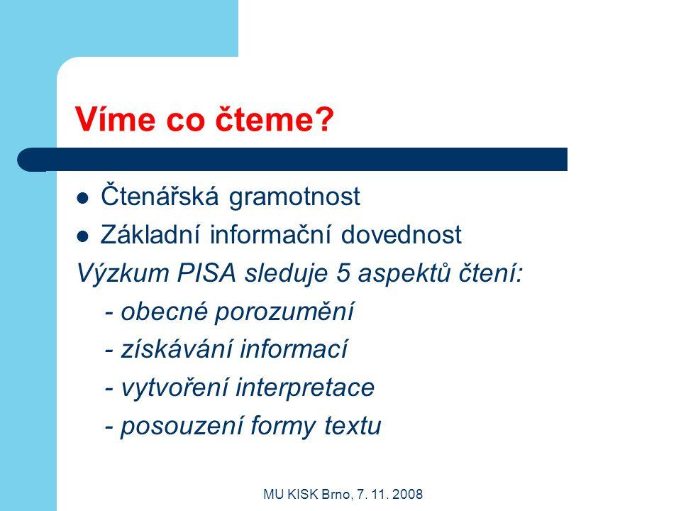MU KISK Brno, 7.11. 2008 Víme co čteme.