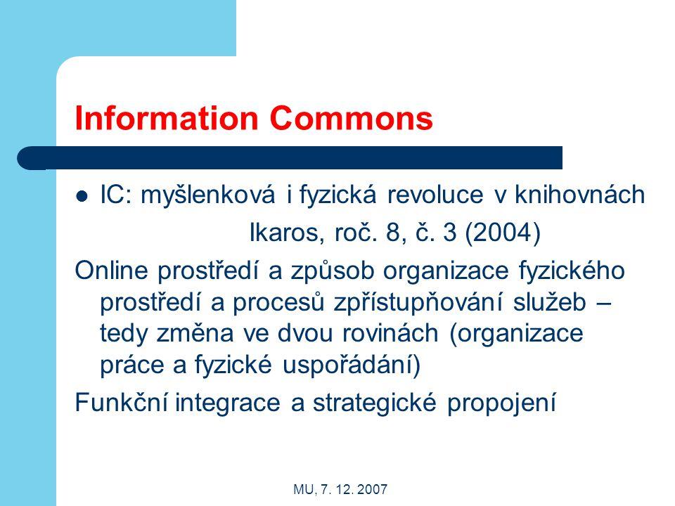 MU, 7. 12. 2007 Information Commons IC: myšlenková i fyzická revoluce v knihovnách Ikaros, roč. 8, č. 3 (2004) Online prostředí a způsob organizace fy