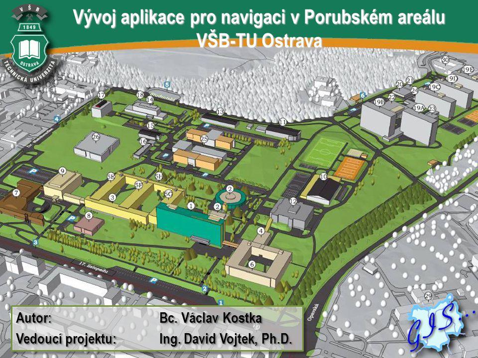  Vektorová vrstva budov a komunikaci areálu VŠB- TUO  Plán jednotlivých místností  Vektorová vrstva budov a komunikaci areálu VŠB- TUO  Plán jednotlivých místností Příprava podkladových dat