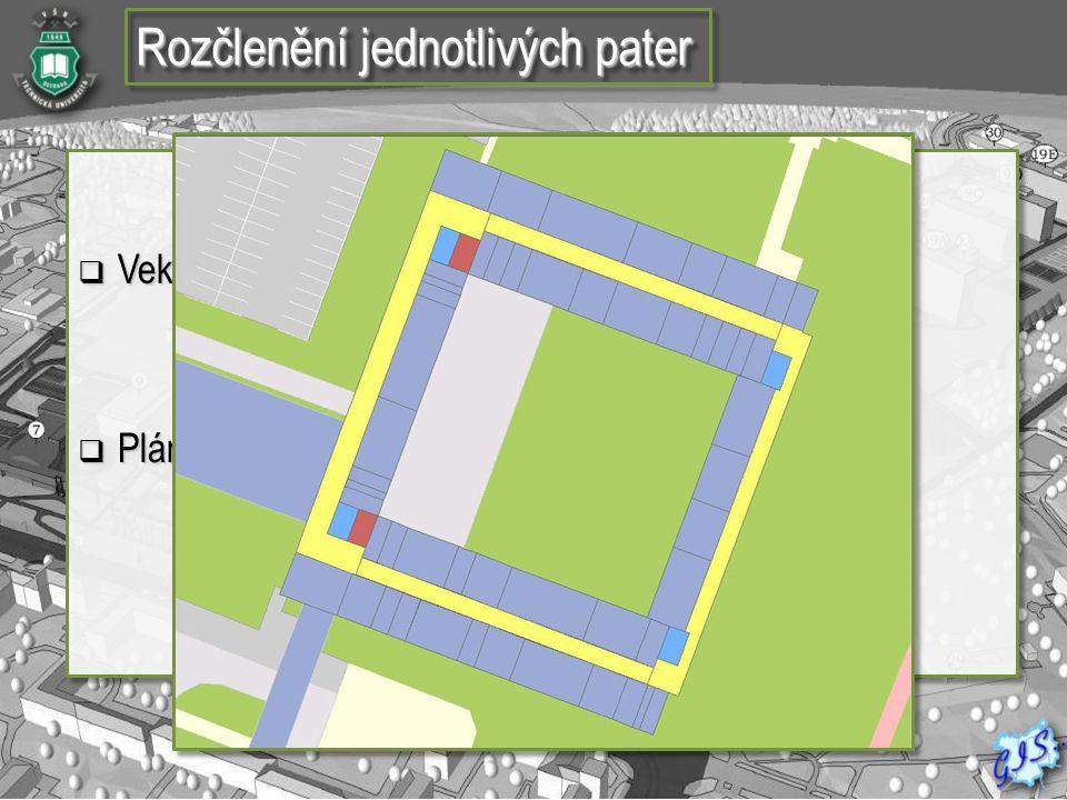 Rozčlenění jednotlivých pater  Vektorová vrstva budov VŠB- TUO  Plán jednotlivých místností  Vektorová vrstva budov VŠB- TUO  Plán jednotlivých mí