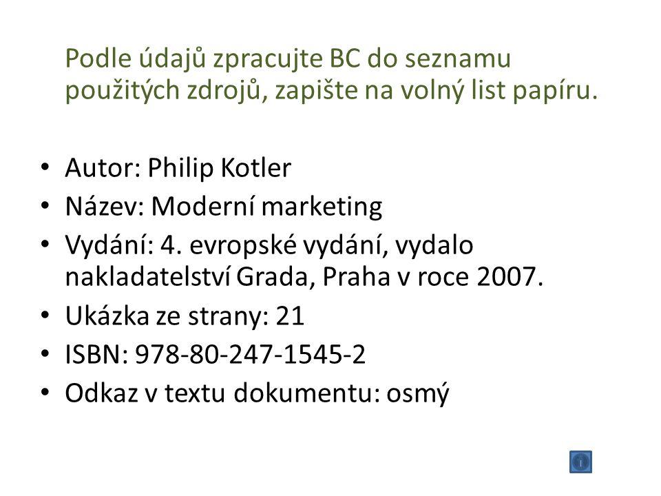 Podle údajů zpracujte BC do seznamu použitých zdrojů, zapište na volný list papíru.