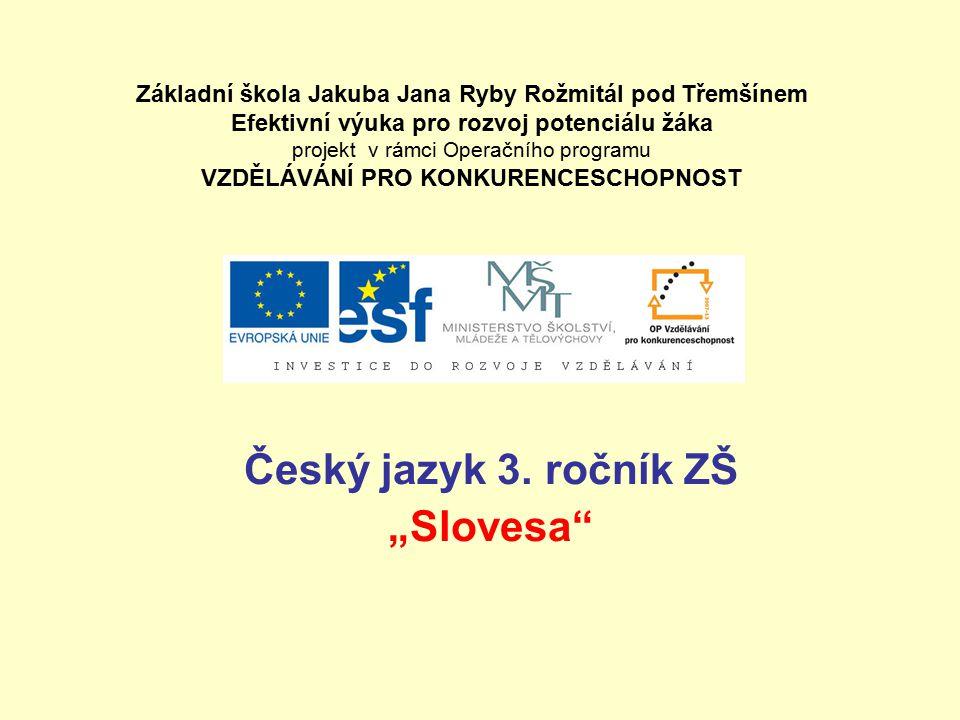 Český jazyk 3. ročník S l o v e s a