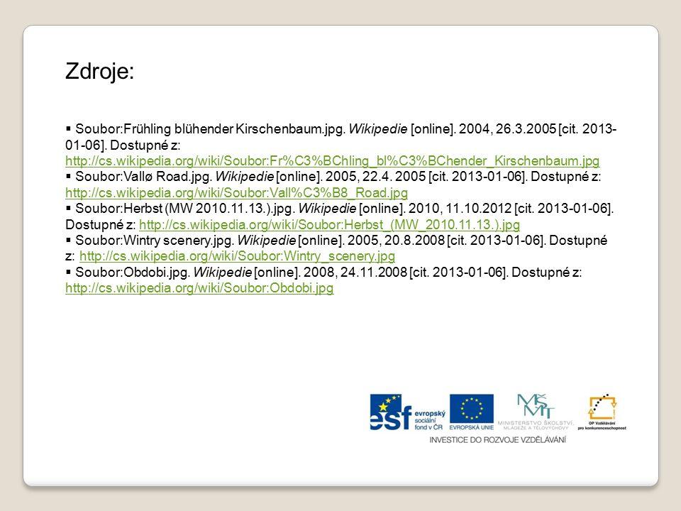  Soubor:Frühling blühender Kirschenbaum.jpg. Wikipedie [online]. 2004, 26.3.2005 [cit. 2013- 01-06]. Dostupné z: http://cs.wikipedia.org/wiki/Soubor: