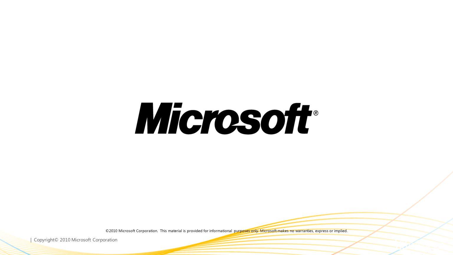 | Copyright© 2010 Microsoft Corporation