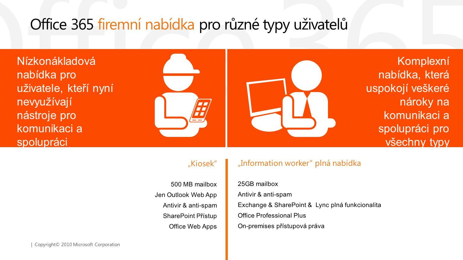 "| Copyright© 2010 Microsoft Corporation ""Kiosek"" 500 MB mailbox Jen Outlook Web App Antivir & anti-spam SharePoint Přístup Office Web Apps Office 365"