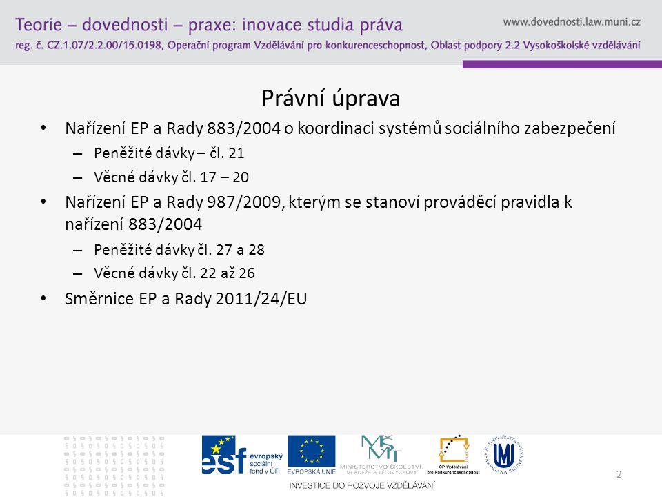 Právní úprava Nařízení EP a Rady 883/2004 o koordinaci systémů sociálního zabezpečení – Peněžité dávky – čl.