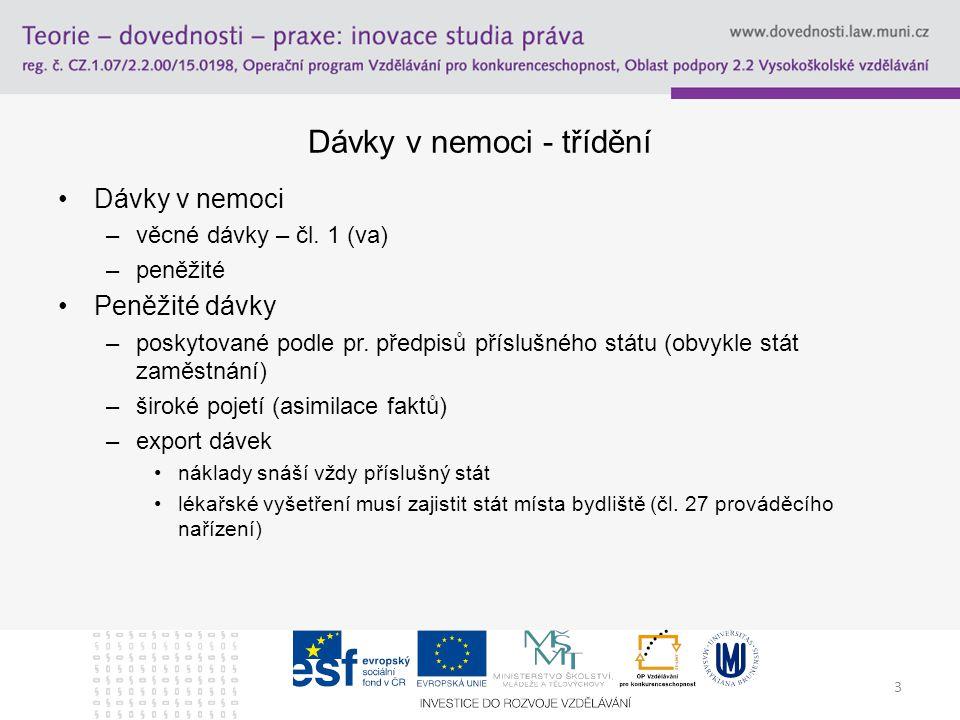 3 Dávky v nemoci - třídění Dávky v nemoci –věcné dávky – čl.