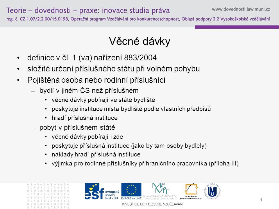 4 Věcné dávky definice v čl.