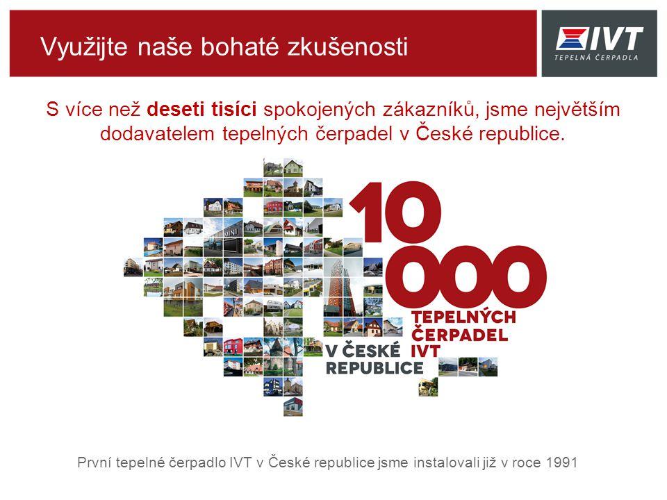 První tepelné čerpadlo IVT v České republice jsme instalovali již v roce 1991 S více než deseti tisíci spokojených zákazníků, jsme největším dodavatelem tepelných čerpadel v České republice.