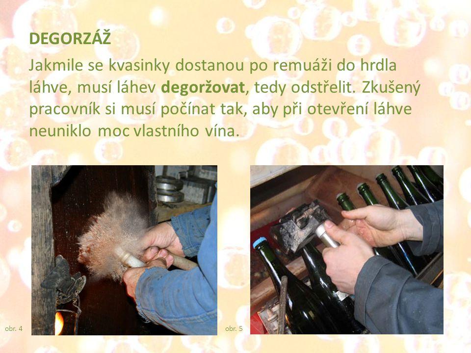 DEGORZÁŽ Jakmile se kvasinky dostanou po remuáži do hrdla láhve, musí láhev degoržovat, tedy odstřelit.