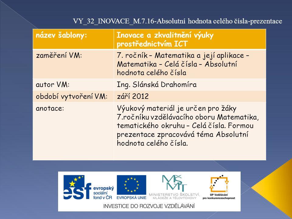 název šablony:Inovace a zkvalitnění výuky prostřednictvím ICT zaměření VM:7. ročník – Matematika a její aplikace – Matematika – Celá čísla – Absolutní
