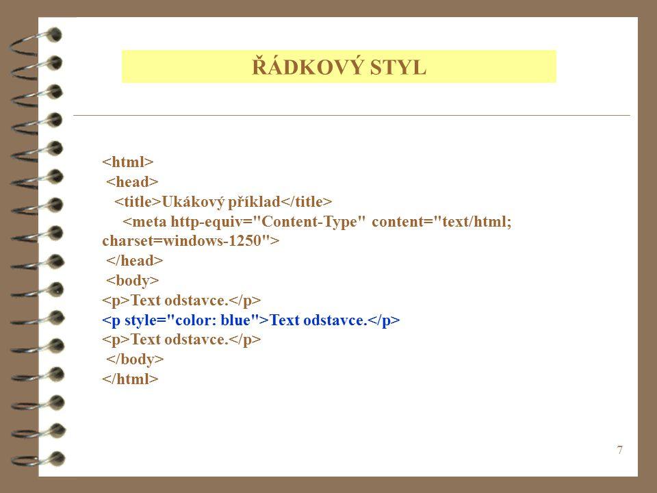 38 font - style p {font-style: italic} p {font-style: oblique} p {font-style: normal} Normální, kurzíva, skloněný font-style: normal | italic | oblique