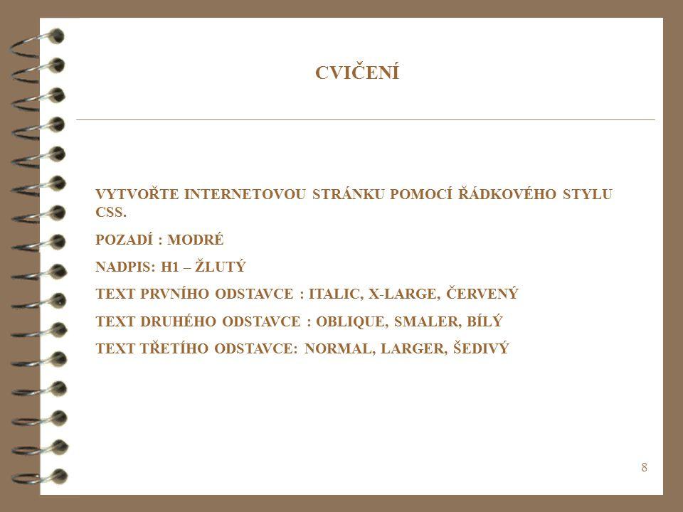 39 font - variant p {font-variant: small-caps} p {font-style: normal} Text kapitálkami tj.