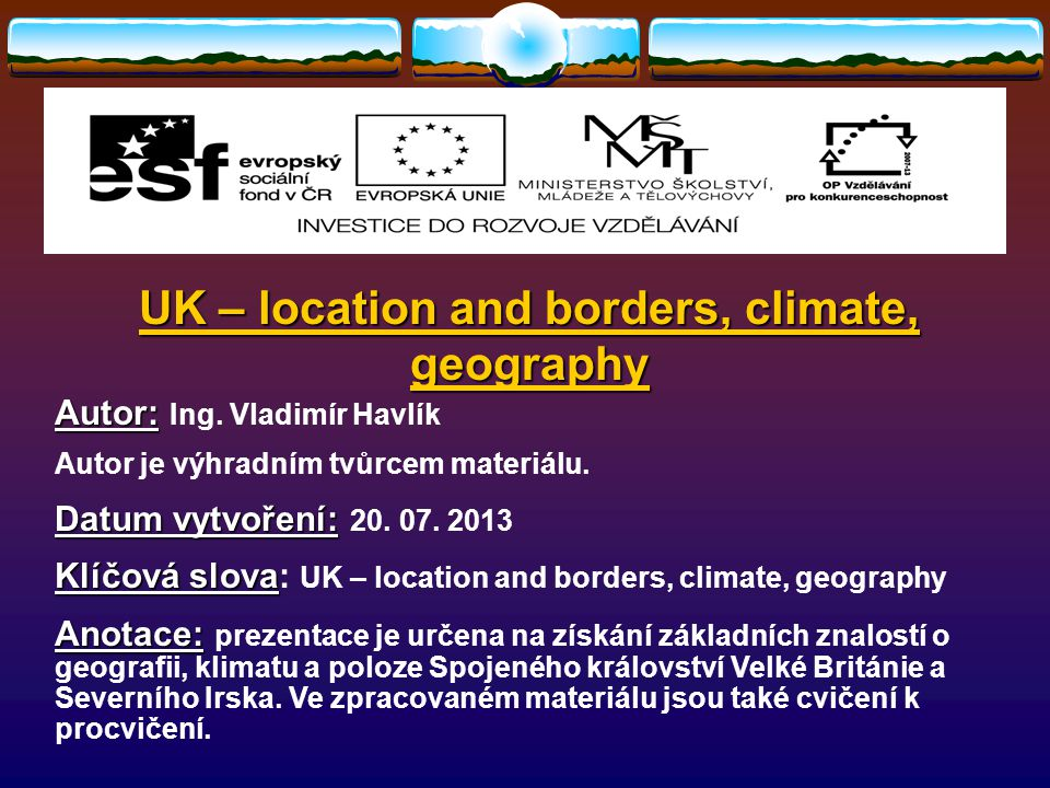 UK – location and borders, climate, geography Autor: Autor: Ing.