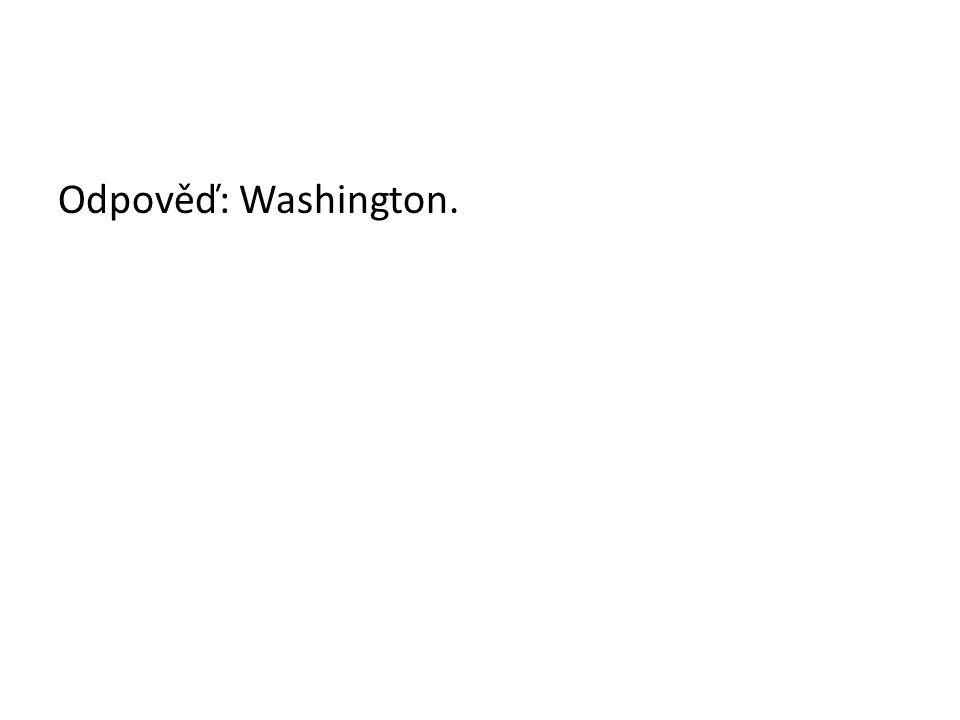 Odpověď: Washington.