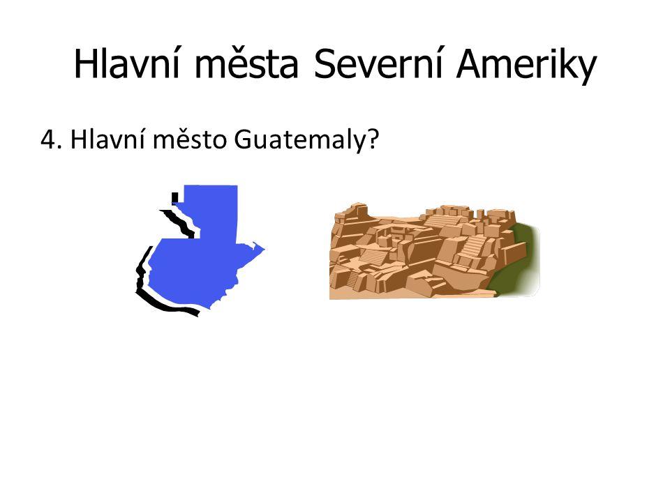 Hlavní města Severní Ameriky 4. Hlavní město Guatemaly