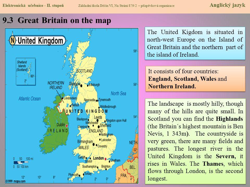 9.3 Great Britain on the map Elektronická učebnice - II. stupeň Základní škola Děčín VI, Na Stráni 879/2 – příspěvková organizace Anglický jazyk The U