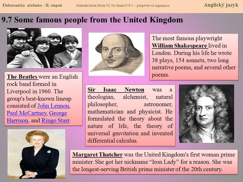 9.7 Some famous people from the United Kingdom Elektronická učebnice - II. stupeň Základní škola Děčín VI, Na Stráni 879/2 – příspěvková organizace An