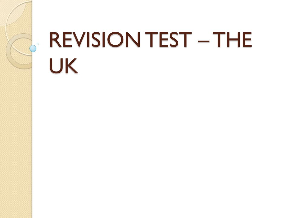 REVISION TEST – THE UK