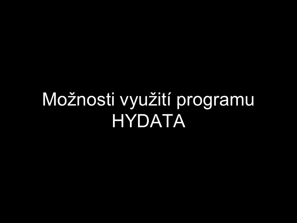 Možnosti využití programu HYDATA