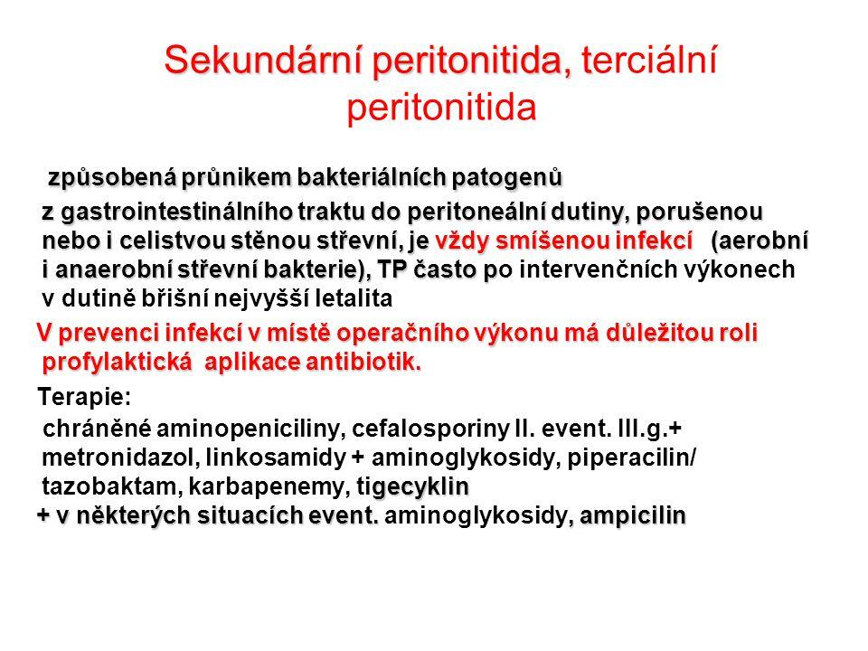 Sekundární peritonitida, t Sekundární peritonitida, terciální peritonitida způsobená průnikem bakteriálních patogenů z gastrointestinálního traktu do