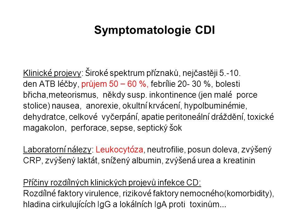 Symptomatologie CDI Klinick é projevy: Š irok é spektrum př í znaků, nejčastěji 5.-10. den ATB l é čby, průjem 50 – 60 %, febr í lie 20- 30 %, bolesti