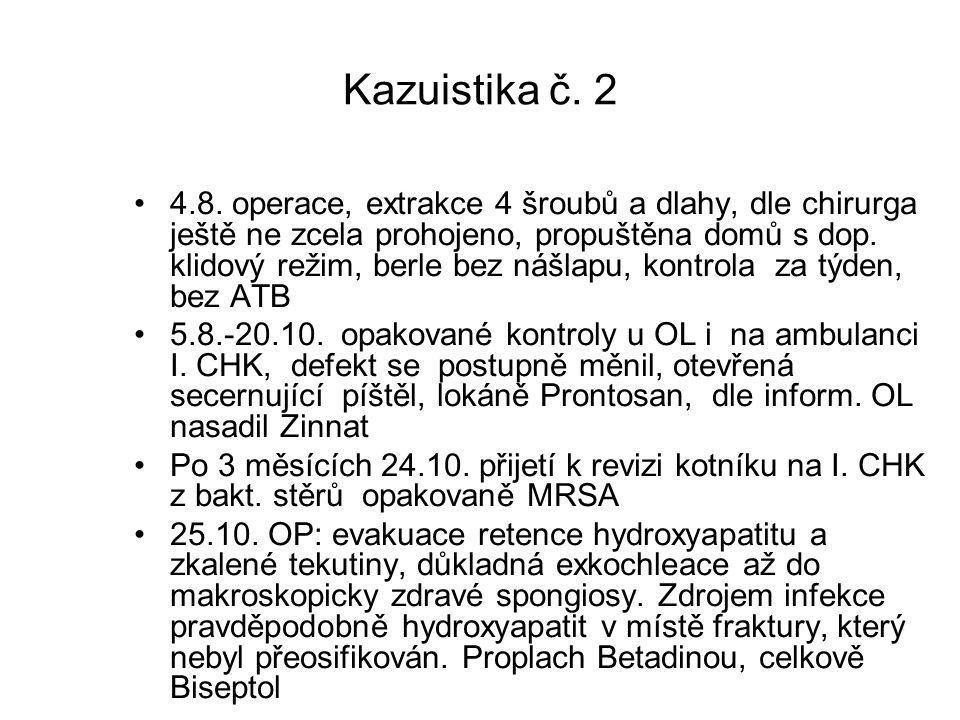 Kazuistika č. 2 4.8. operace, extrakce 4 šroubů a dlahy, dle chirurga ještě ne zcela prohojeno, propuštěna domů s dop. klidový režim, berle bez nášlap
