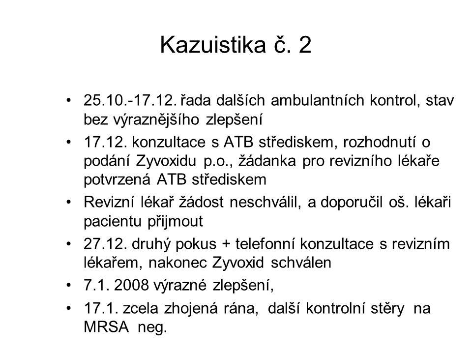 Kazuistika č. 2 25.10.-17.12. řada dalších ambulantních kontrol, stav bez výraznějšího zlepšení 17.12. konzultace s ATB střediskem, rozhodnutí o podán