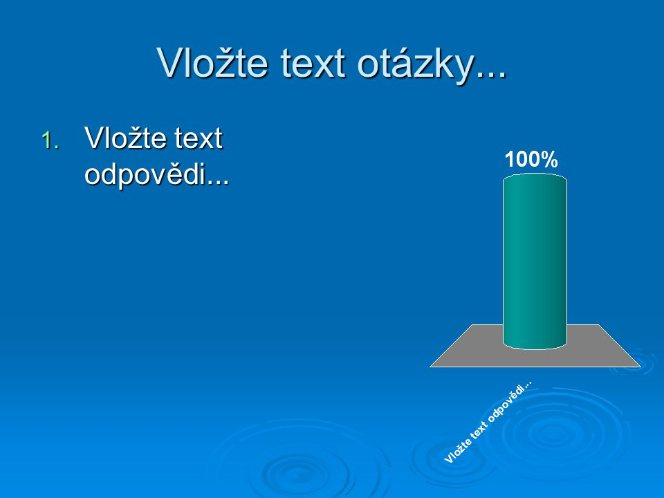 Vložte text otázky... 1. Vložte text odpovědi...