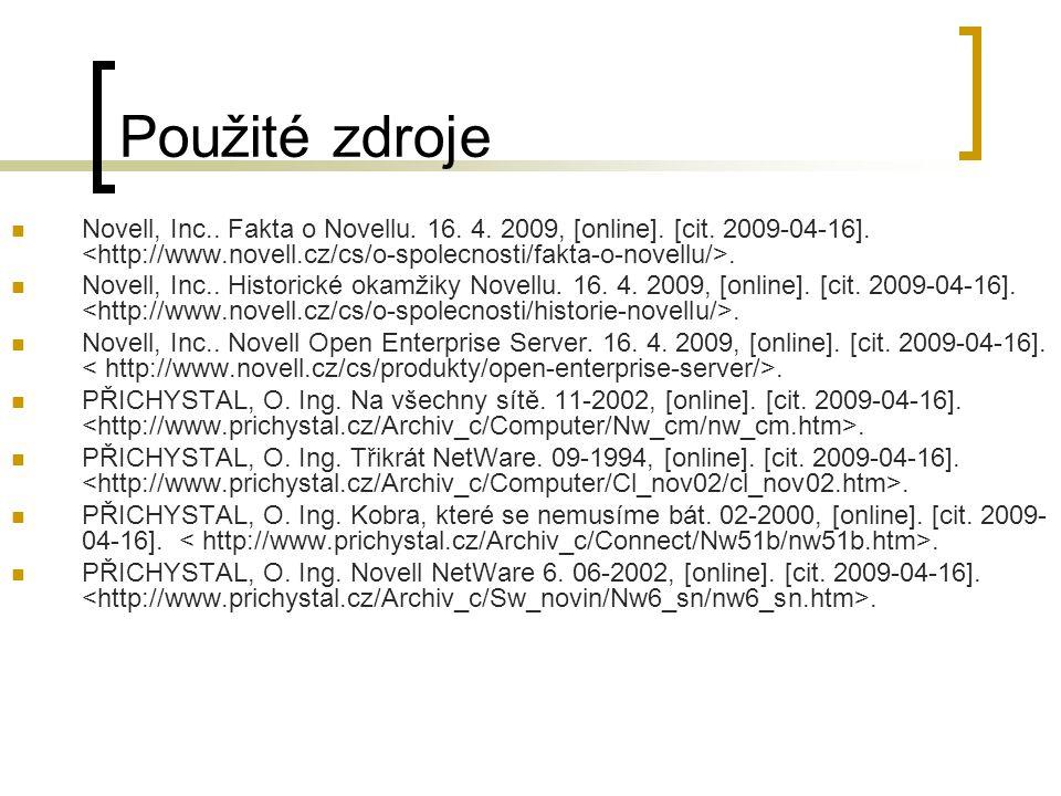 Použité zdroje Novell, Inc.. Fakta o Novellu. 16. 4. 2009, [online]. [cit. 2009-04-16].. Novell, Inc.. Historické okamžiky Novellu. 16. 4. 2009, [onli