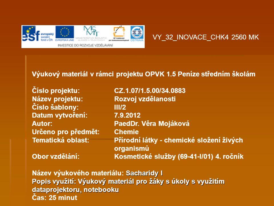 Výukový materiál v rámci projektu OPVK 1.5 Peníze středním školám Číslo projektu:CZ.1.07/1.5.00/34.0883 Název projektu:Rozvoj vzdělanosti Číslo šablony: III/2 Datum vytvoření: 7.9.2012 Autor:PaedDr.