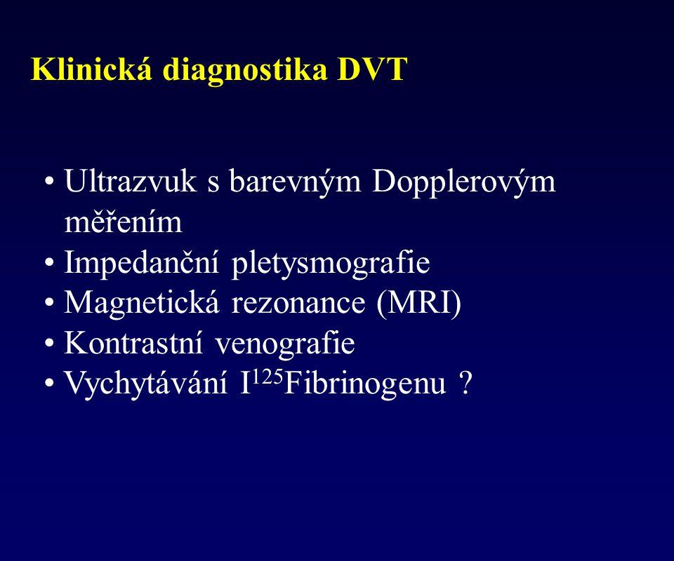 Klinická diagnostika DVT Ultrazvuk s barevným Dopplerovým měřením Impedanční pletysmografie Magnetická rezonance (MRI) Kontrastní venografie Vychytává