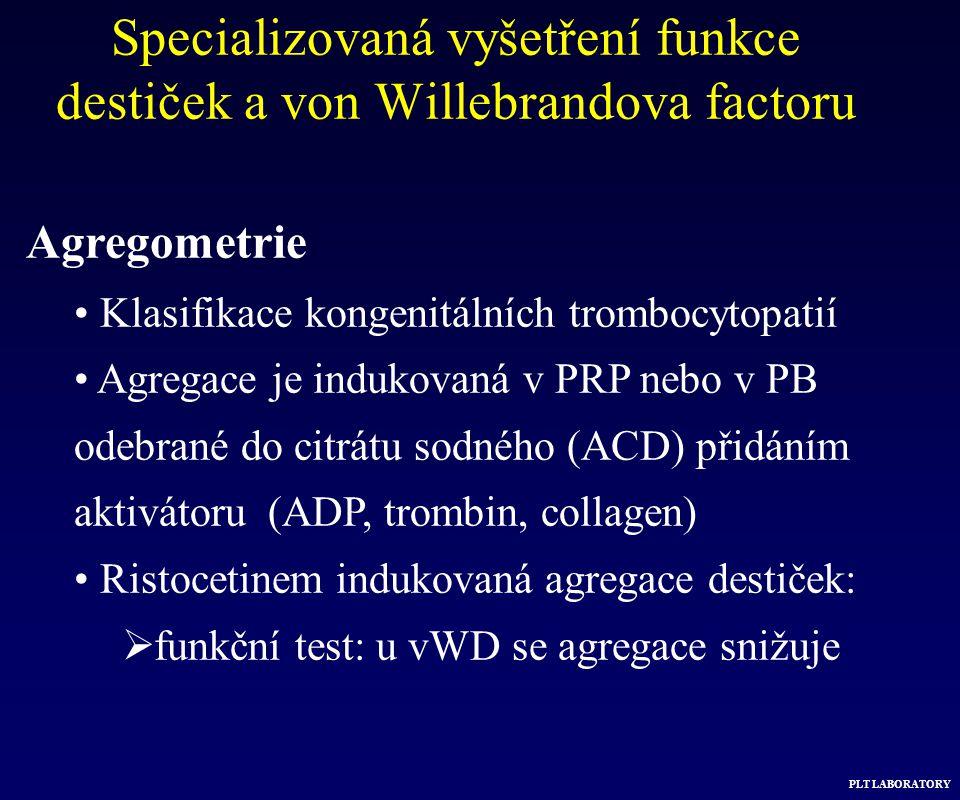 Agregometrie Klasifikace kongenitálních trombocytopatií Agregace je indukovaná v PRP nebo v PB odebrané do citrátu sodného (ACD) přidáním aktivátoru (