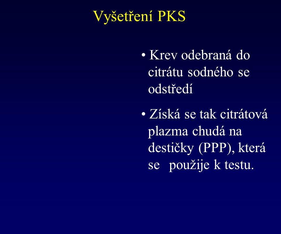 Vyšetření PKS Krev odebraná do citrátu sodného se odstředí Získá se tak citrátová plazma chudá na destičky (PPP), která se použije k testu.