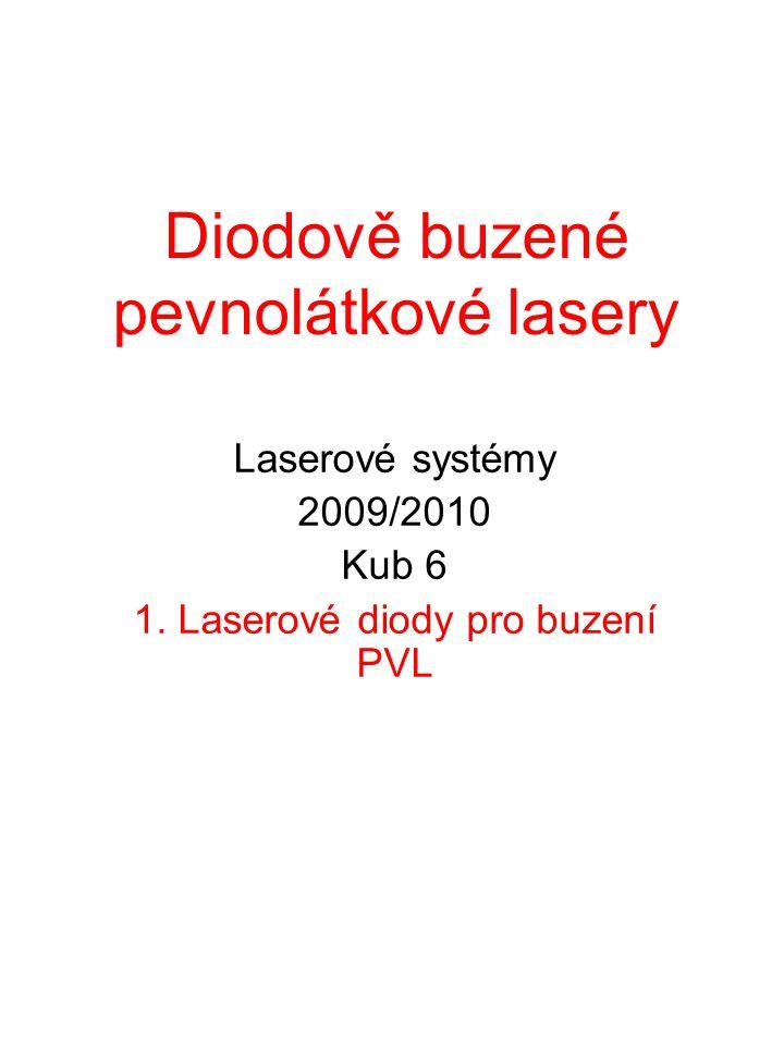 Diodově buzené pevnolátkové lasery Laserové systémy 2009/2010 Kub 6 1.
